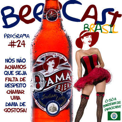 Podcast da Cerveja Dama Indian Lady