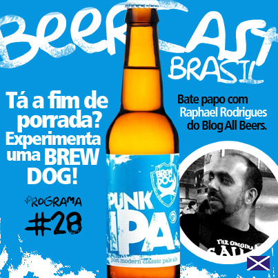 Podcast da Cerveja BrewDog Punk IPA com Raphael Rodrigues do All Beers