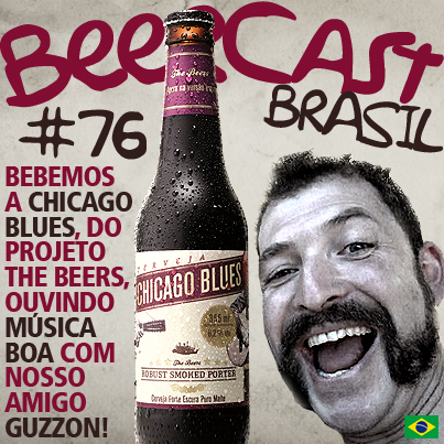 Cerveja Chicago Blues com Fabrizio Guzzon – Beercast #76