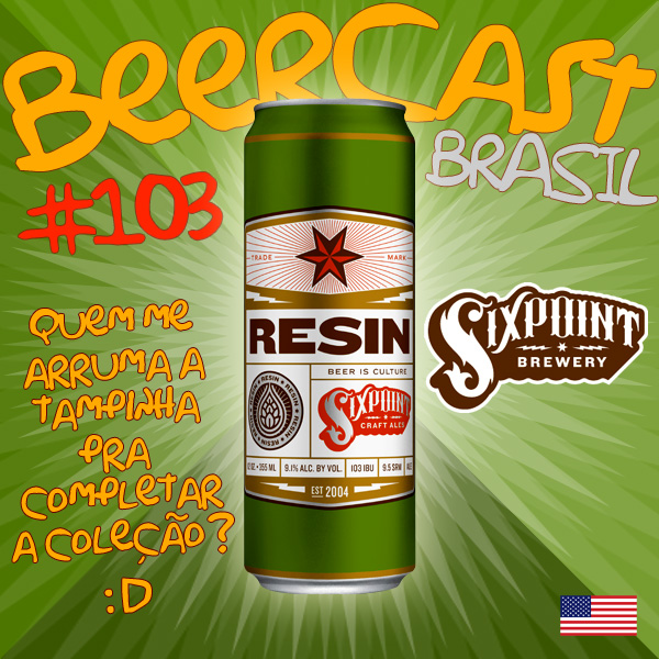 Cerveja Sixpoint Resin – Beercast 103