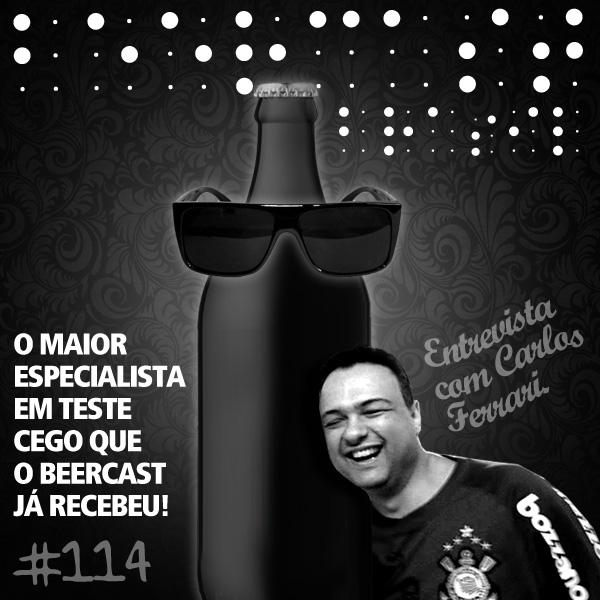 Um papo com Carlos Ferrari – Beercast #114
