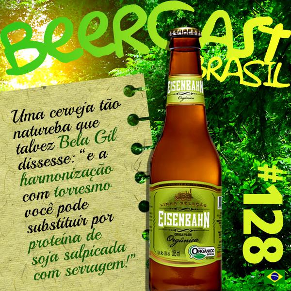 Cerveja Eisenbahn Orgânica – Beercast 128