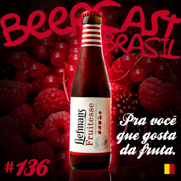 Cerveja Liefmans Fruitesse – Beercast #136