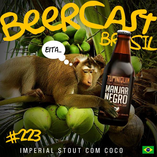 Cerveja Tupiniquim Manjar Negro – Beercast #223