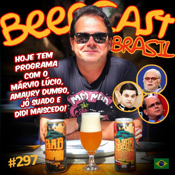 Márvio Lúcio - O Carioca e sua cerveja Bad Company – Beercast #297