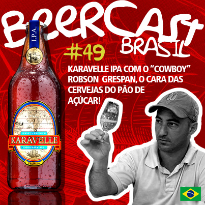 Cerveja Karavelle India Pale Ale com Robson Grespan