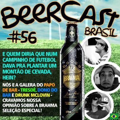 Cerveja Brahma Seleção Especial com Papo de Bar – Beercast #56