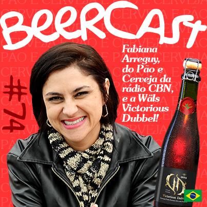 Cerveja Wäls Victorious Dubbel com Fabiana Arreguy – Beercast #74