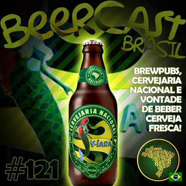 Cerveja Y-îara Pilsen da Cervejaria Nacional – Beercast 121
