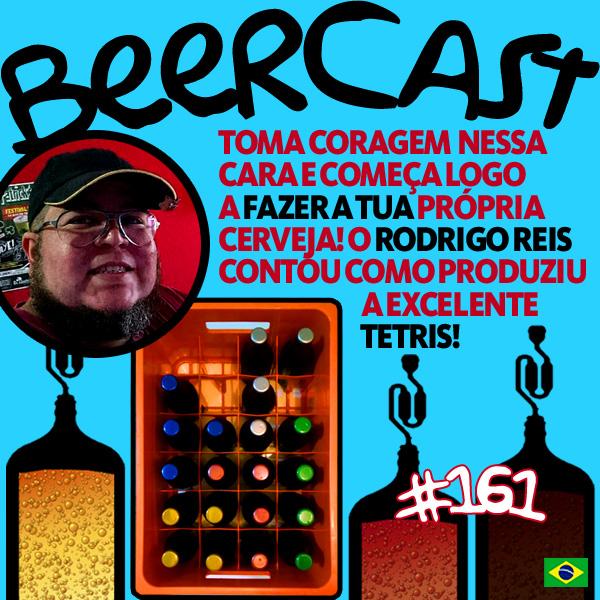 Cerveja Caseira Tetris com Rodrigo Reis – Beercast #161