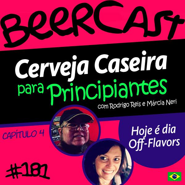 Cerveja Caseira para Principiantes com Rodrigo Reis e Márcia Neri – Beercast #181