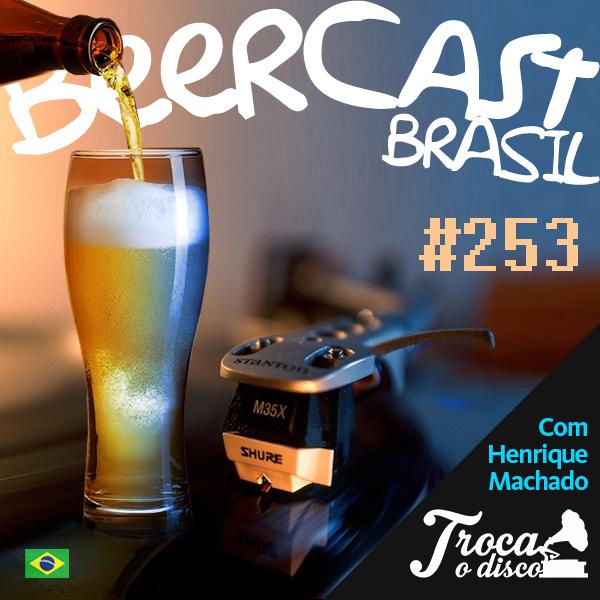 Troca o Disco – Beercast #253